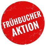 Frühbucher Aktion